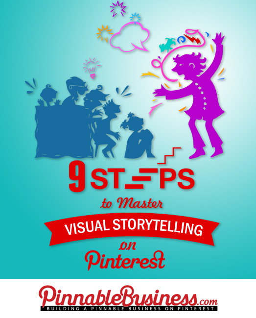9 Steps to Master Visual Storytelling on Pinterest
