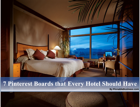 7 Pinterest Boards that Every Hotel Should Have
