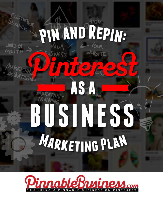 Pin and Repin: Pinterest as a Business Marketing Plan
