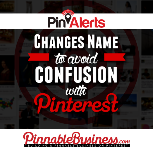 PinAlerts Changes Name to Avoid Confusion with Pinterest