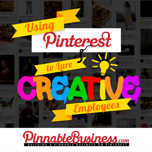 5 Ways to Use Pinterest to Lure Creative Employees
